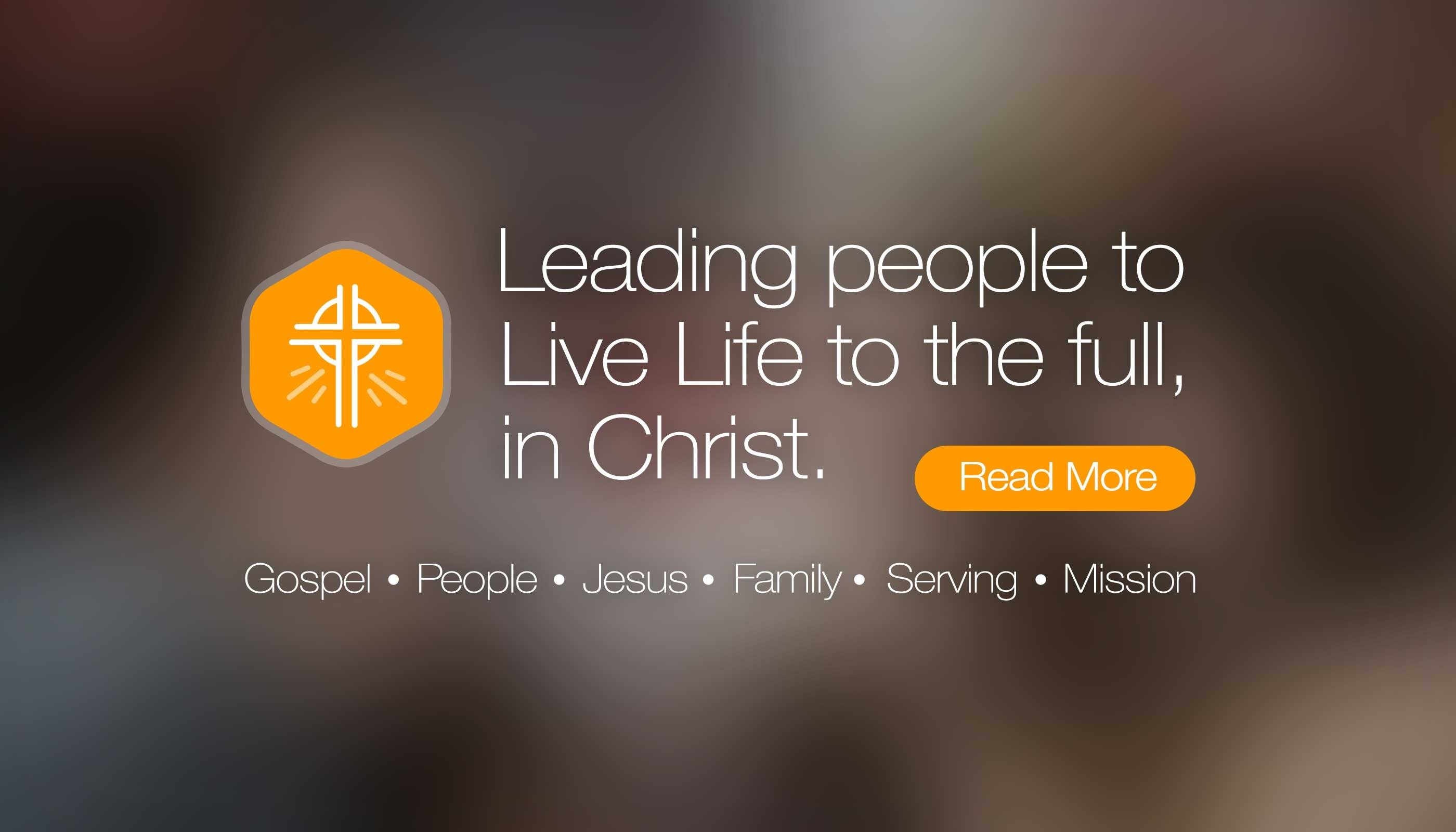 The Life: Leading people to live life to the full in Christ